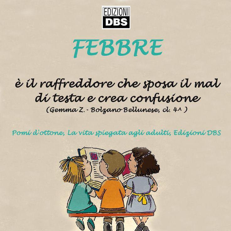 #bambini #frasi #febbre #malattia #raffreddore #malditesta #saggezza #libri #edizionidbs