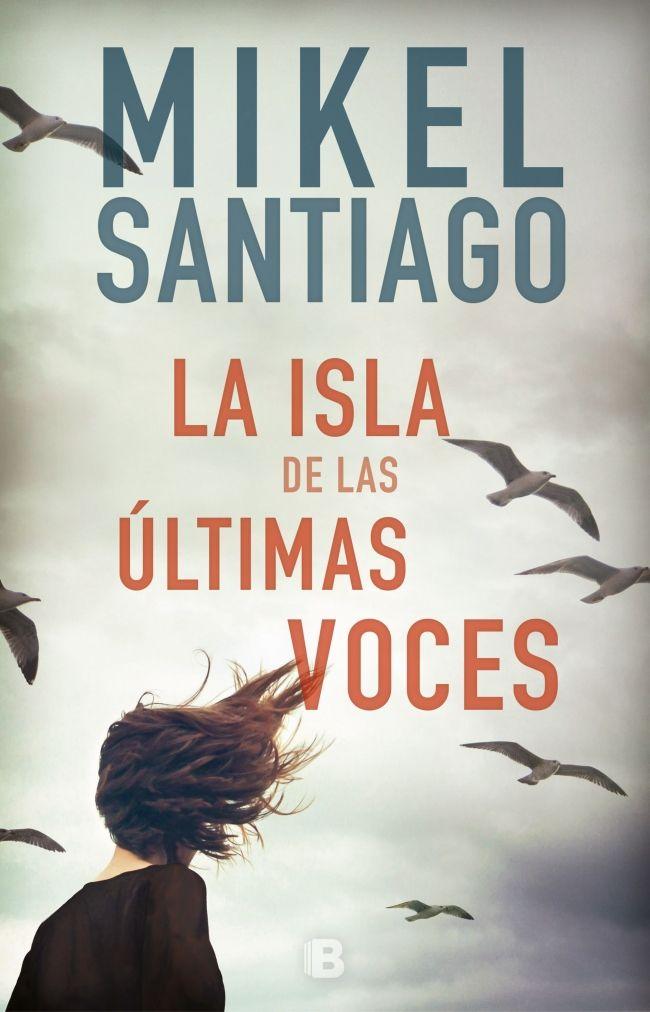 Descargar Gratis La Isla De Las últimas Voces De Mikel Santiago En Pdf Y Epub Books Books To Read Books 2018