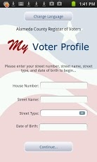 Alameda County Voter Profile app for Android devices. With the Alameda County Voter Profile, you can look up your: voter registration information, polling place, sample ballot, the status of your vote by mail ballot, your preferred language, whether you have chosen to receive your sample ballot by mail, which districts you are eligible to vote in, request to change your preferred language and opt in / opt out of receiving your sample ballot by mail.