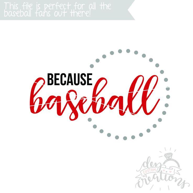 Because Baseball SVG | Cut File | DXF file | Baseball SVG | svg files for Cricut | svg files for Silhouette | Baseball shirt design by DezCustomCreations on Etsy