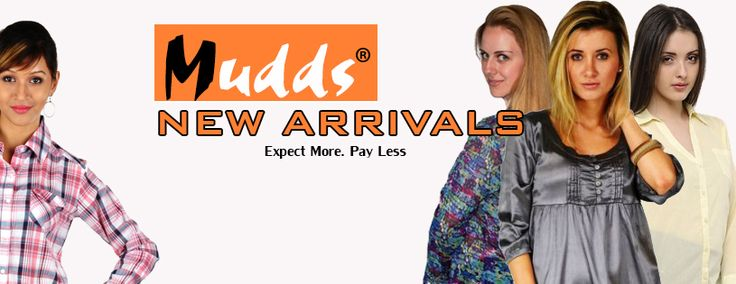 nEW aRRIVALS iN mUDDS.COM !!!