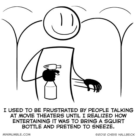 Haha! Might think about trying this next time I go. Everyone (except the talkers) get it!!!