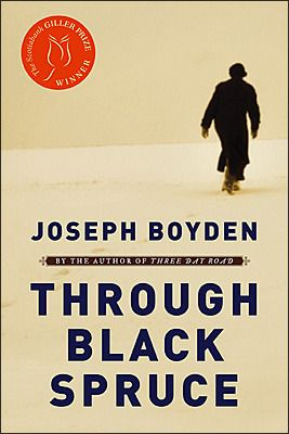 Through Black Spruce by Joseph Boyden WINNER 2008