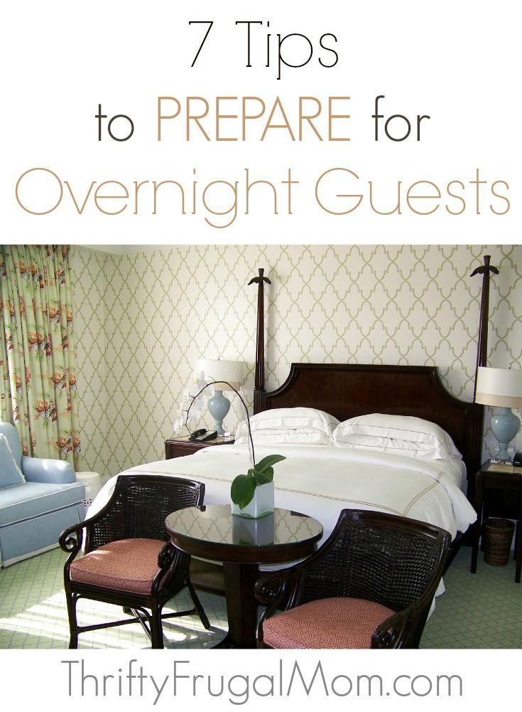 7 Tips to Prepare for Overnight Guests- make your home an inviting place without feeling overwhelmed!