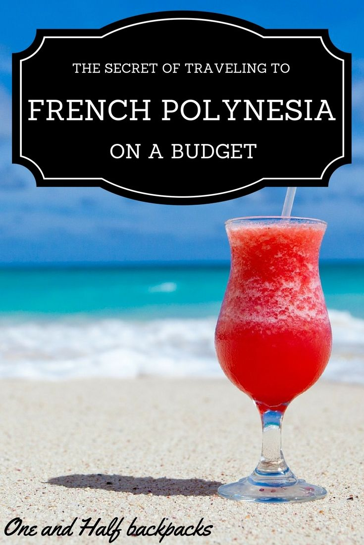 Tips how to travel to French Polynesia on a budget. Plan a budget holidays in Tahiti.