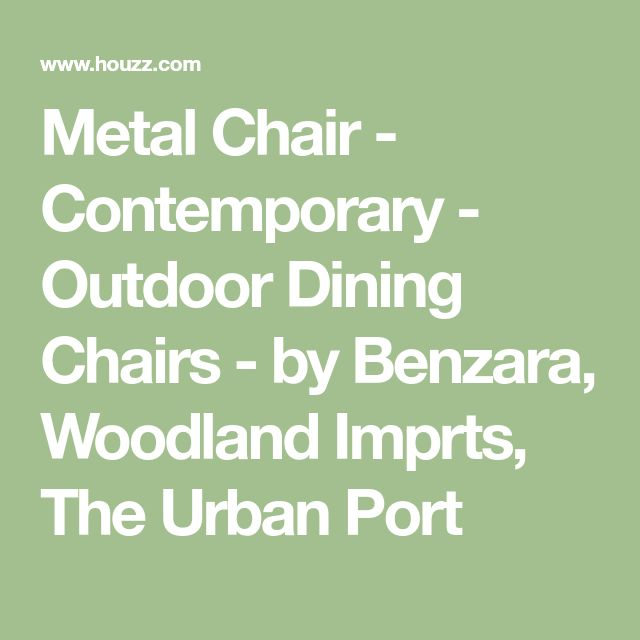 Metal Chair - Contemporary - Outdoor Dining Chairs - by Benzara, Woodland Imprts, The Urban Port