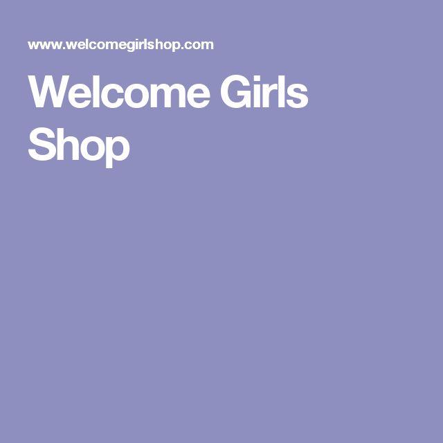 Welcome Girls Shop