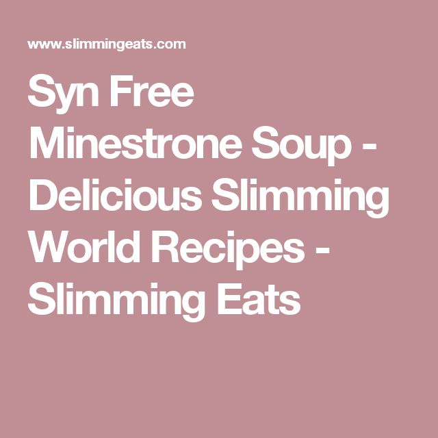 Syn Free Minestrone Soup - Delicious Slimming World Recipes - Slimming Eats