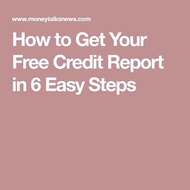 How to Get Your Free Credit Report in 6 Easy Steps
