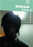 """Rjú Murakami - Piercing. Provokativní bestsellery Rjú Murakamiho ukazují japonskou společnost obnaženou až na samou dřeň, se všemi zápornými jevy tokijského """"pekla"""". V psychologickém thrilleru Piercing (1994) se hrdina rozhodne zavraždit v hotelovém pokoji prostitutku, aby se zbavil nutkání ubodat svou čtyřměsíční dceru. Netuší však, že zvolená oběť trpí depresemi a hodlá spáchat sebevraždu."""