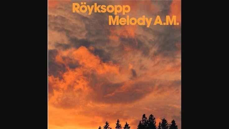 Röyksopp - Sparks