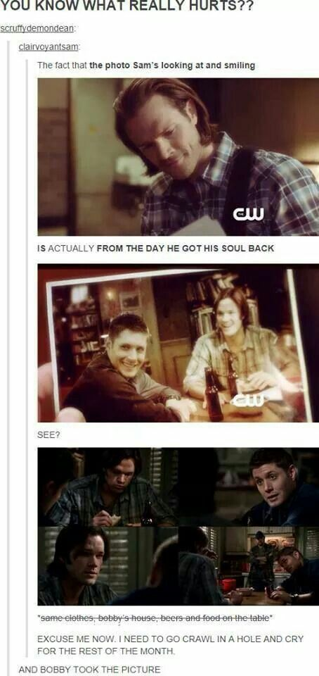 NO YOU KNOW WHAT REALLY HURTS? THEY HAD TO GET THAT PICTURE FROM THE GAG REEL BECAUSE SAM AND DEAN NEVER SMIKE AT THE SAME TIME