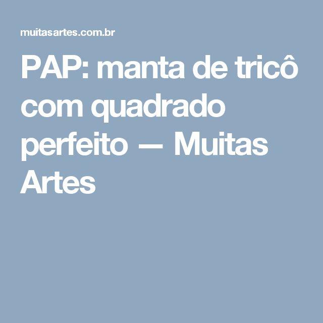 PAP: manta de tricô com quadrado perfeito — Muitas Artes