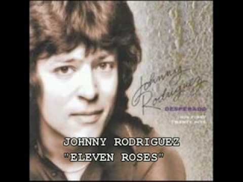 "JOHNNY RODRIGUEZ - ""ELEVEN ROSES"" (+playlist)"