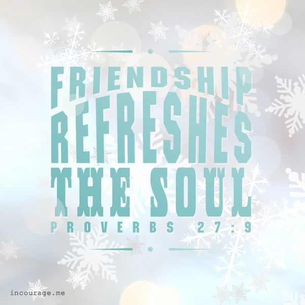 Friendship Refreshes the Soul