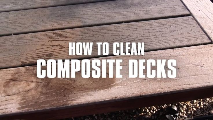 How to Clean a Composite Deck in 2020 Cleaning composite