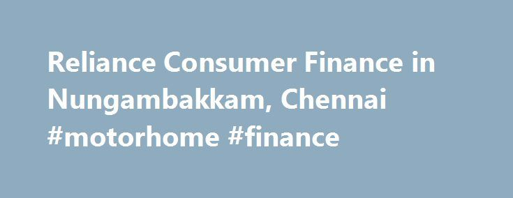 "Reliance Consumer Finance in Nungambakkam, Chennai #motorhome #finance http://finance.remmont.com/reliance-consumer-finance-in-nungambakkam-chennai-motorhome-finance/  #reliance consumer finance # Reliance Consumer Finance About Reliance Consumer Finance Reliance Consumer Finance – a member of the Reliance Capital family, and one of the fastest growing non-banking financial companies – aims to enable people fulfill all their ambitions. We think of ourselves, not as a ""loan company"", but as a…"