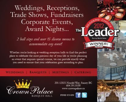Weddings, corporate events, birthdays  - no matter where - Crown Palace Banquet Hall and catering provides first class service - three hall sizes, venetian style décor, top event planners or award winning chefs to make your meal in house or for catering.  Best part - great deals, rates and incentives like free starbucks coffee cards or limo service to our venue on event night.  Call Sukh Mann for details 604-250-6596 or www.crownpalace.ca