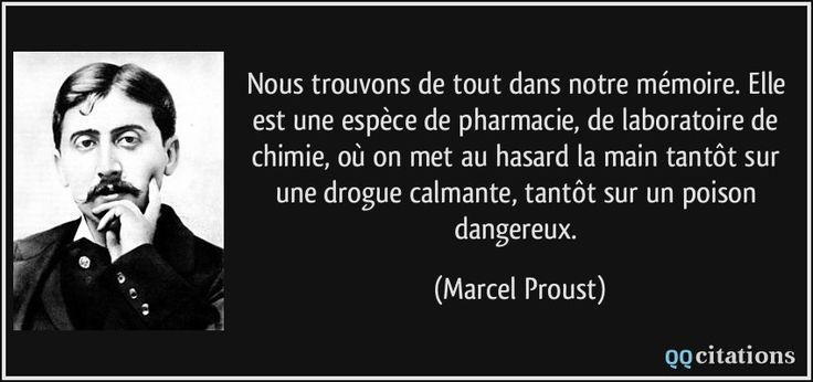 Nous trouvons de tout dans notre mémoire. Elle est une espèce de pharmacie, de laboratoire de chimie, où on met au hasard la main tantôt sur une drogue calmante, tantôt sur un poison dangereux. (Marcel Proust) #citations #MarcelProust