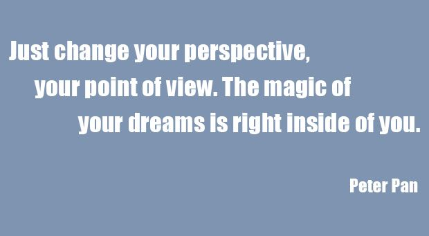 Love this Peter Pan quote. What perspective do you need to shift today?