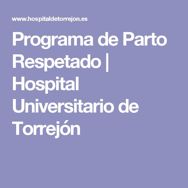Programa de Parto Respetado   Hospital Universitario de Torrejón
