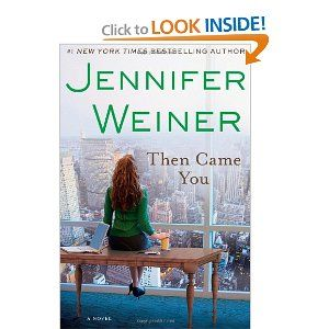 Jennifer Weiner - Then Came You...sweet story of infertility, surrogacy, and love
