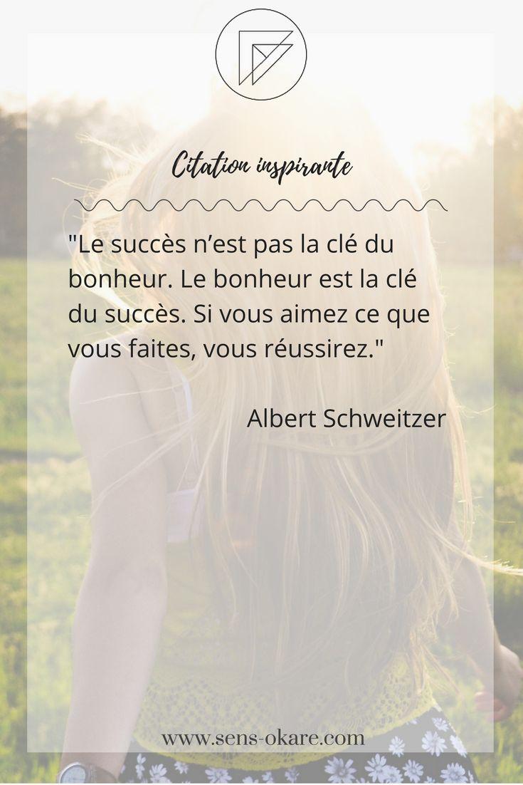 """""""Le succès n'est pas la clé du bonheur. Le bonheur est la clé du succès. Si vous aimez ce que vous faites, vous réussirez."""" Albert Schweitzer #citation #pensée #inspiration #idée #phrase #mot #sagesse #motivation #vie"""