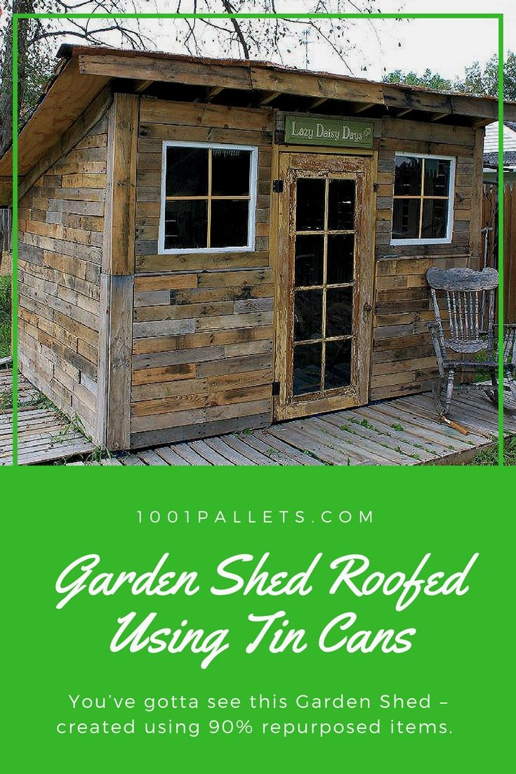 Beautiful Pallet Garden Shed Roofed Using Tin Cans