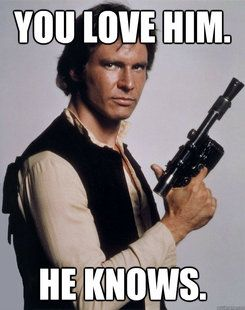 He does.: Hansolo, Star Wars Movie, Crush, Guy, Truth, Funny, Harrison Ford Star Wars, Starwars