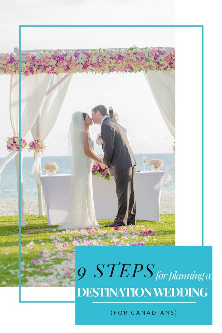 9 Step Guide For Canadians Planning Destination Weddings