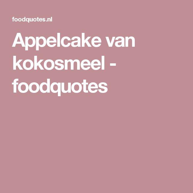 Appelcake van kokosmeel - foodquotes