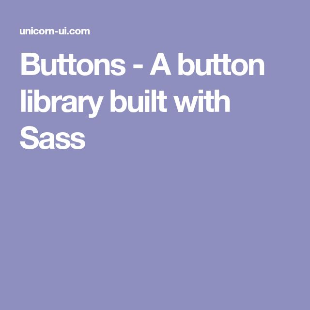 Buttons - A button library built with Sass