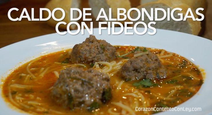 CALDO DE ALBÓNDIGAS CON FIDEOS – Corazón Contento