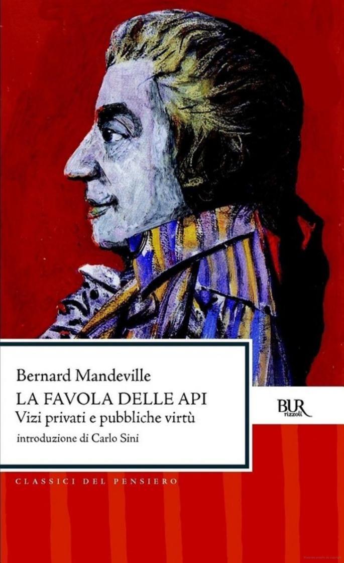 Bernard Mandeville - La favola delle api: Vizi privati e pubbliche virtù