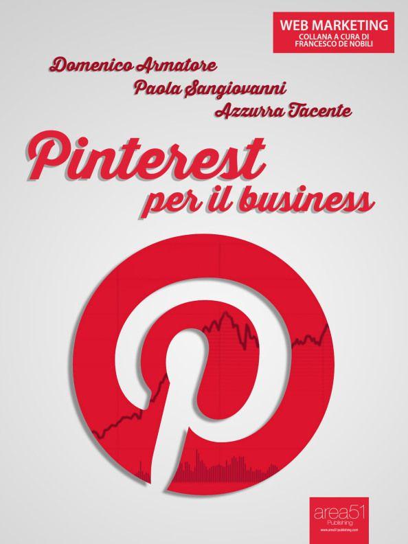 """""""Pinterest per il business"""": arriva il primo e-book di @Blog Pinterestitaly!"""