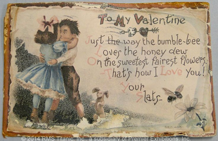 "Happy Valentine's Day!! Working his way around the world with his friend Henry Sutehall, Howard Irwin received this Valentine from his girlfriend in 1911 when he was living in Los Angeles. The front says ""To My Valentine! Just the way the bumble-bee/ Loves the honey dew/ On the sweetest fairest flowers/ That's how I Love you!/ Your Slats."" Her pet name for him was ""Squijuins.""  Do you have a pet name for your Valentine? #ValentinesDay #Titanic #Love #Romance"
