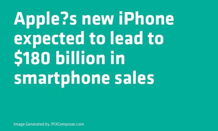 #Apples new #iPhone expected to lead to $180 billion in #Smartphone #Sales