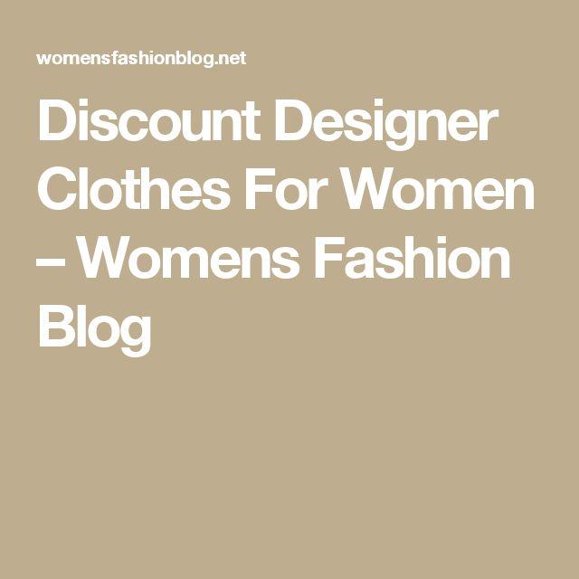 Discount Designer Clothes For Women – Womens Fashion Blog