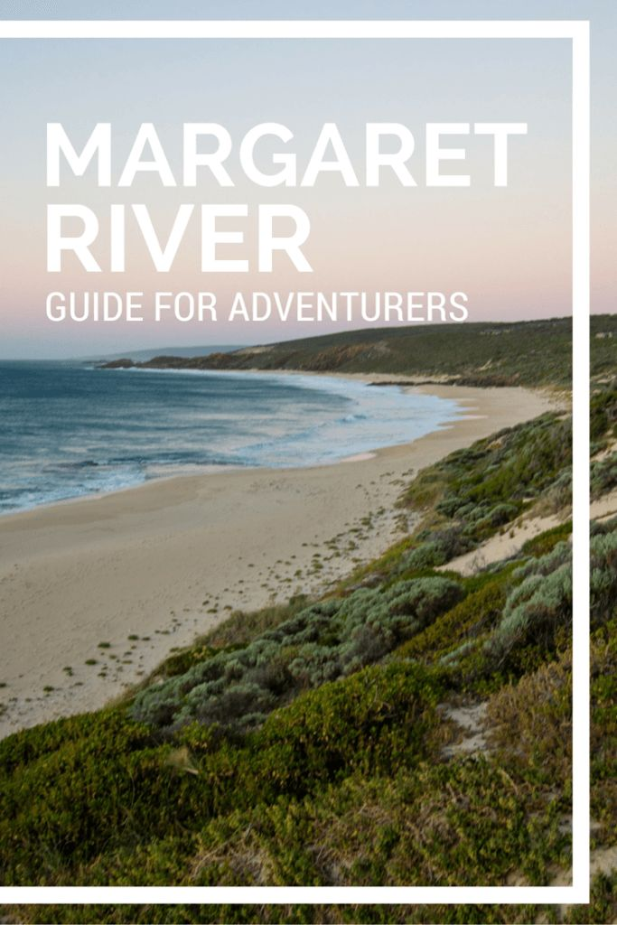 The FULL guide to traveling through Margaret River! Includes, where to eat, where to camp and stay, and what to do when the surf is flat!