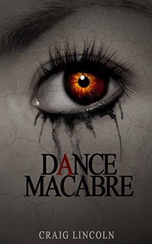 Dance Macabre by Craig Lincoln, http://www.amazon.com/dp/B00XG4KQQA/ref=cm_sw_r_pi_dp_Ktwxvb1YS0X4V