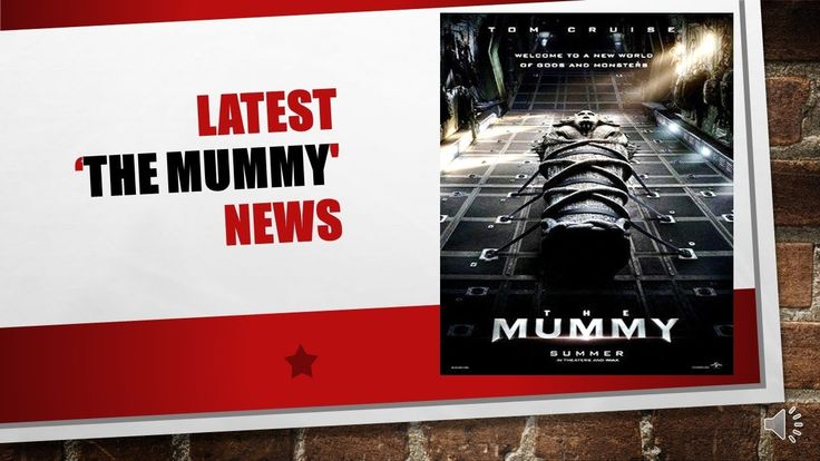 LATEST 'THE MUMMY' NEWS