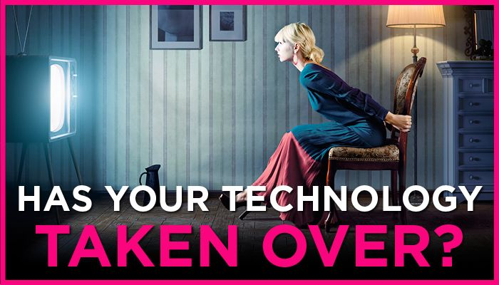 Has Your Technology Taken Over?
