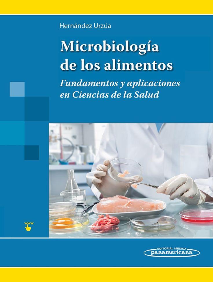 Microbiología de los alimentos: fundamentos y aplicaciones en Ciencias de la Salud. http://www.medicapanamericana.com/Libros/Libro/5678/Microbiologia-de-los-Alimentos.html