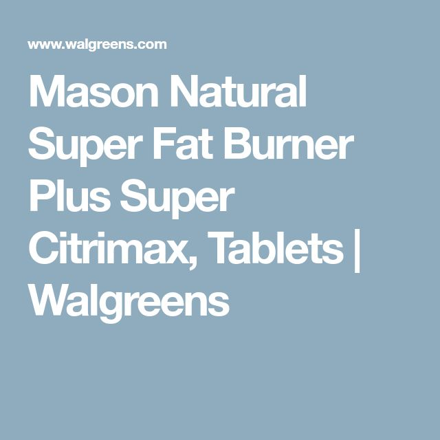 Mason Natural Super Fat Burner Plus Super Citrimax, Tablets | Walgreens