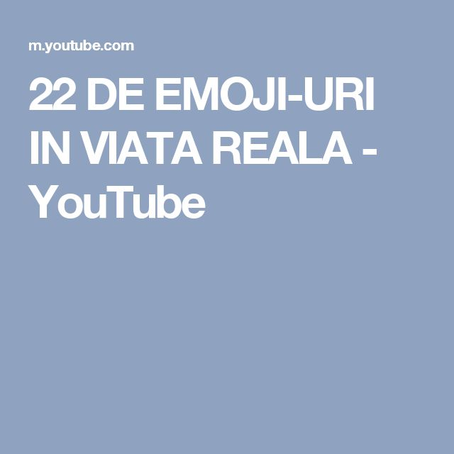 22 DE EMOJI-URI IN VIATA REALA - YouTube