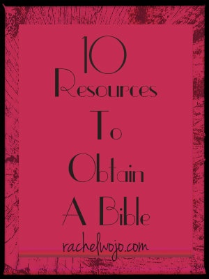 10 ways to obtain a Bible when you need one- for yourself or someone else!