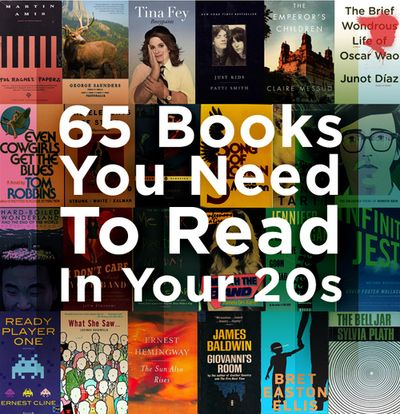 Buzzfeed's 65 Books You Need To Read In Your 20's. I better get on it, I've only read three of these and I'm only in my twenties for five more months!