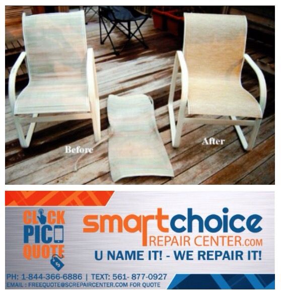Are you looking to buy new patio or pool furniture? Why spend all that money? Www.SmartChoiceRepairCenter.com can refurbish or repair your old ones to look and feel brand new. We can weld broken pieces, powder coat/ paint, restrap and refabric at a fraction of the cost of buying new ones. Take a picture of them and text us at: 561-877-0927 for a free quick quote. Or contact one of our repair specialists at: 1-844-366-6886 to help you with any questions. Free pick up and delivery