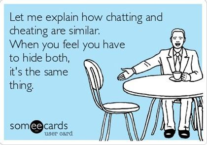 chatting and cheating are similar...