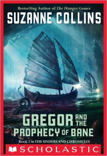 The Underland Chronicles #2: Gregor and the Prophecy of Bane by Suzanne Collins
